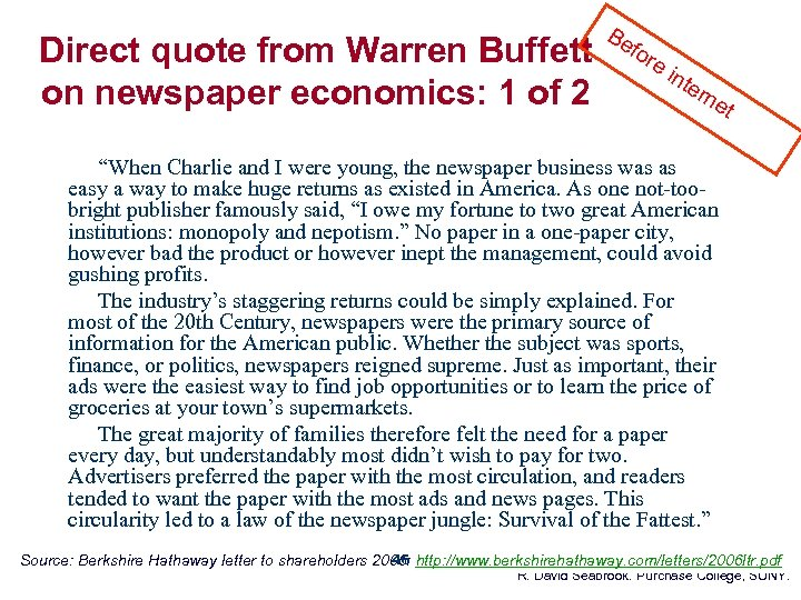 Direct quote from Warren Buffett on newspaper economics: 1 of 2 Be for ei