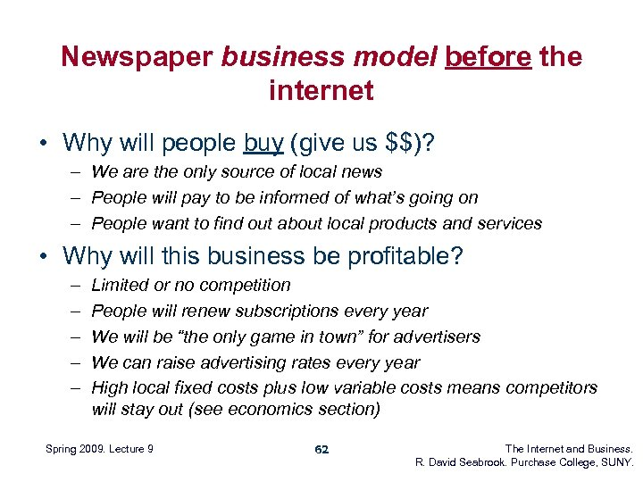 Newspaper business model before the internet • Why will people buy (give us $$)?