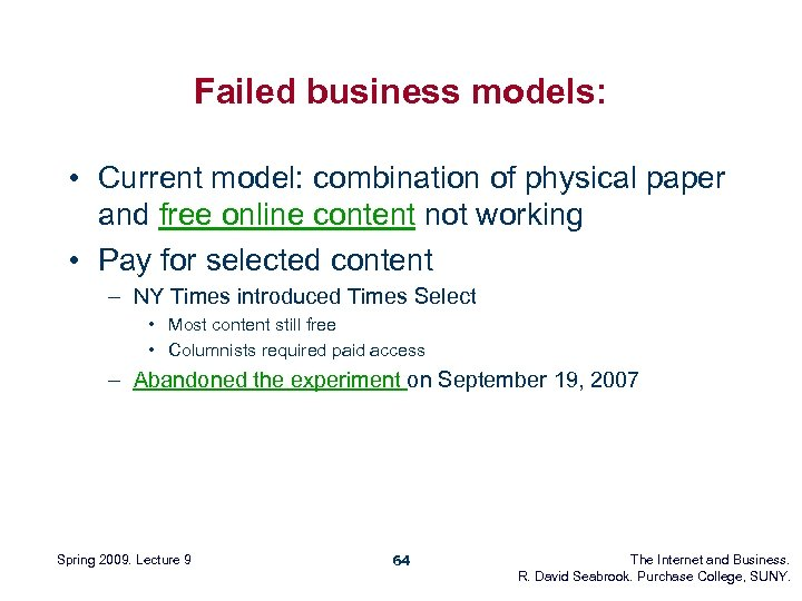 Failed business models: • Current model: combination of physical paper and free online content