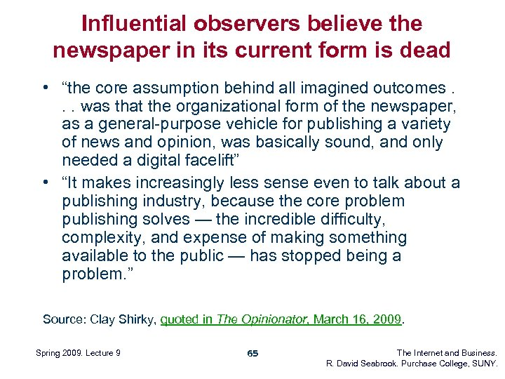 "Influential observers believe the newspaper in its current form is dead • ""the core"
