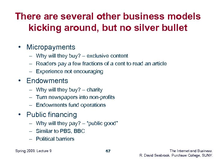 There are several other business models kicking around, but no silver bullet • Micropayments