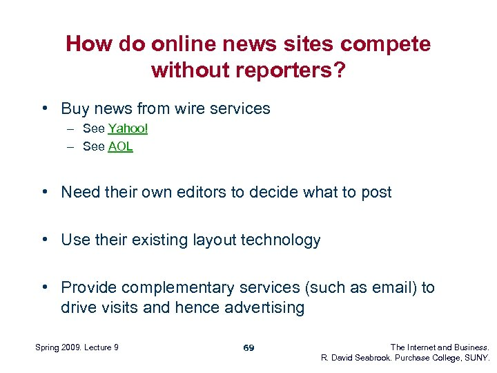 How do online news sites compete without reporters? • Buy news from wire services