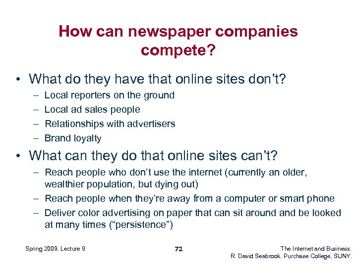 How can newspaper companies compete? • What do they have that online sites don't?