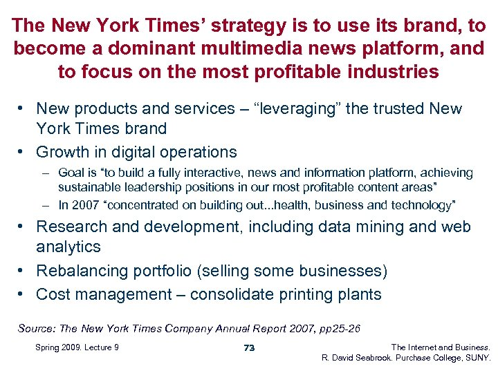 The New York Times' strategy is to use its brand, to become a dominant