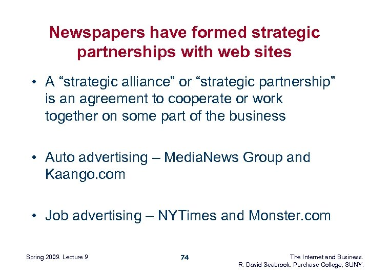 "Newspapers have formed strategic partnerships with web sites • A ""strategic alliance"" or ""strategic"