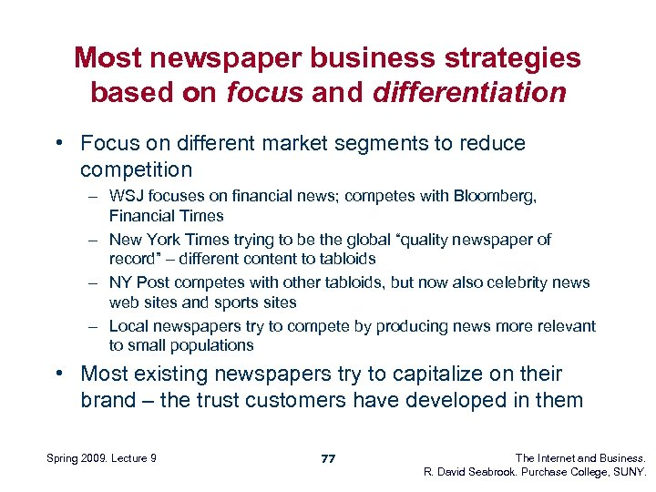 Most newspaper business strategies based on focus and differentiation • Focus on different market