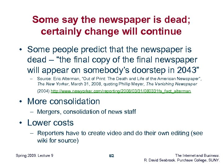 Some say the newspaper is dead; certainly change will continue • Some people predict