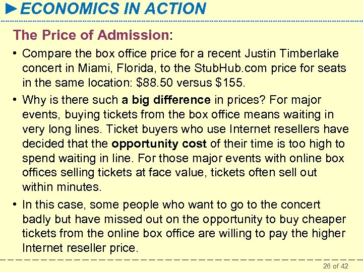 ►ECONOMICS IN ACTION The Price of Admission: • Compare the box office price for