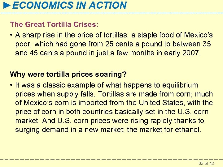 ►ECONOMICS IN ACTION The Great Tortilla Crises: • A sharp rise in the price
