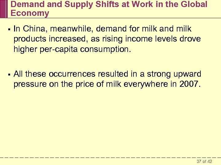 Demand Supply Shifts at Work in the Global Economy § In China, meanwhile, demand