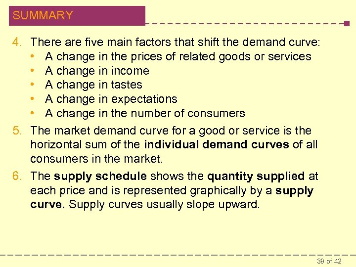 SUMMARY 4. There are five main factors that shift the demand curve: • A