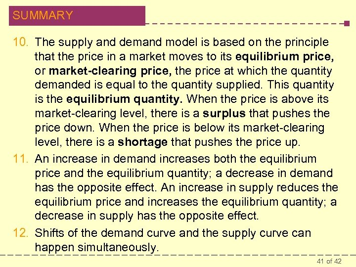 SUMMARY 10. The supply and demand model is based on the principle that the
