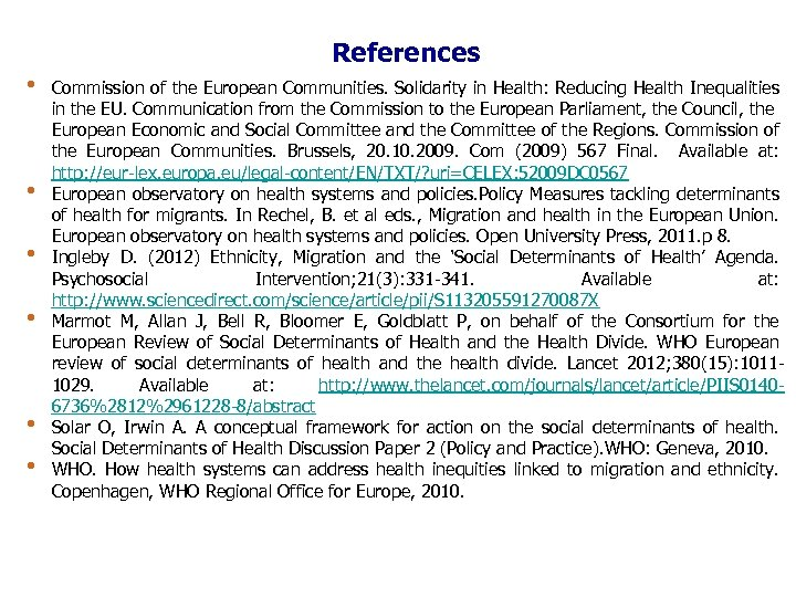 References • • • Commission of the European Communities. Solidarity in Health: Reducing Health