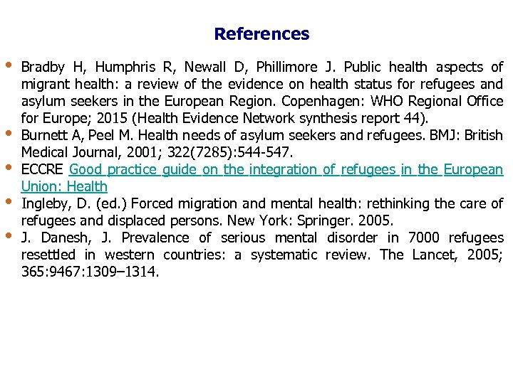 References • • • Bradby H, Humphris R, Newall D, Phillimore J. Public health