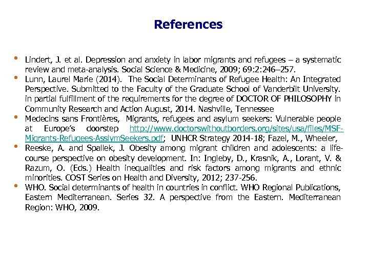 References • • • Lindert, J. et al. Depression and anxiety in labor migrants