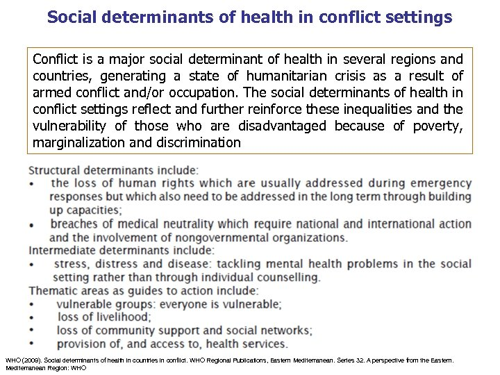 Social determinants of health in conflict settings Conflict is a major social determinant of