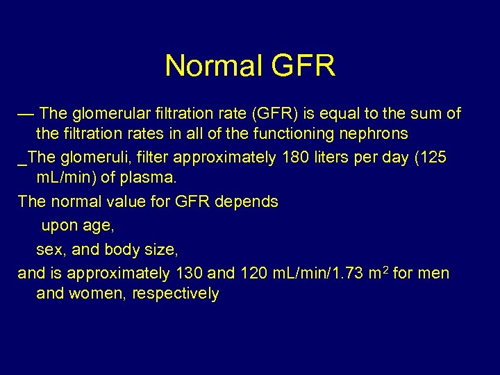 Normal GFR — The glomerular filtration rate (GFR) is equal to the sum of