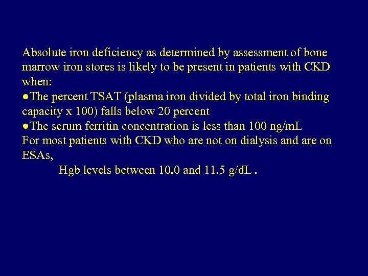 Absolute iron deficiency as determined by assessment of bone marrow iron stores is likely