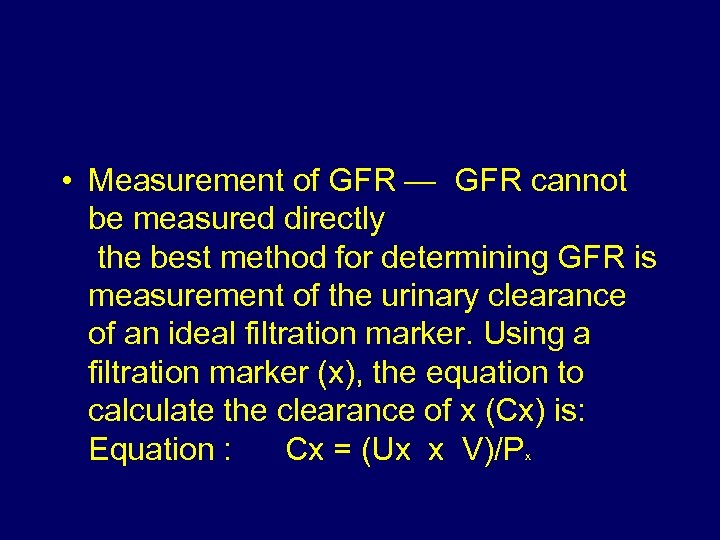 • Measurement of GFR — GFR cannot be measured directly the best method