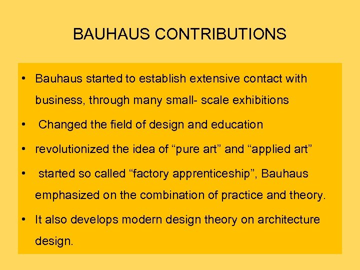 BAUHAUS CONTRIBUTIONS • Bauhaus started to establish extensive contact with business, through many small-