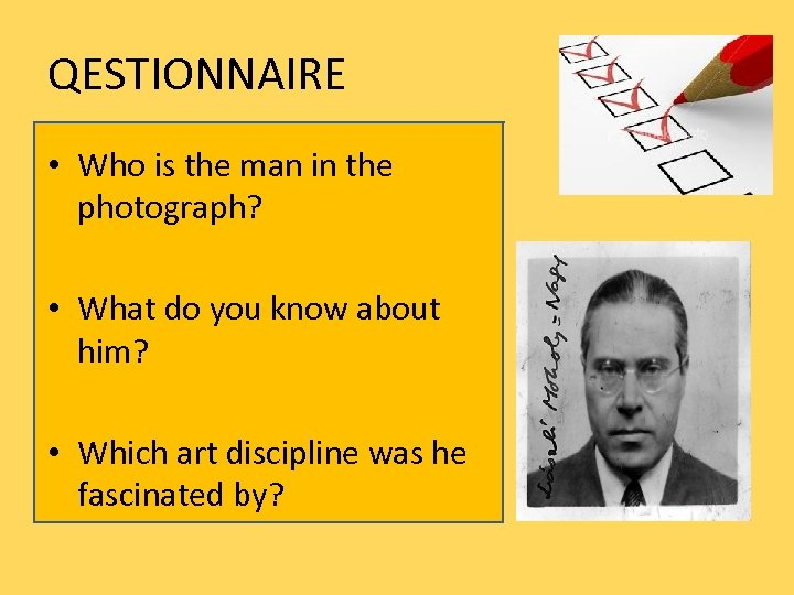 QESTIONNAIRE • Who is the man in the photograph? • What do you know