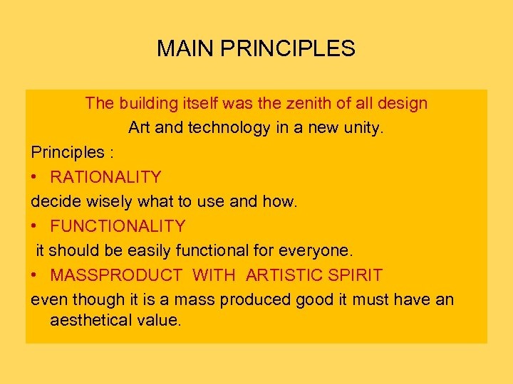 MAIN PRINCIPLES The building itself was the zenith of all design Art and technology