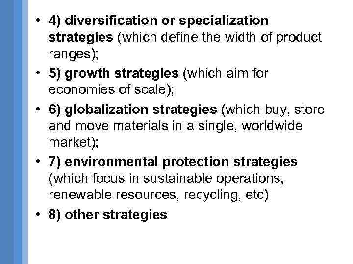 • 4) diversification or specialization strategies (which define the width of product ranges);