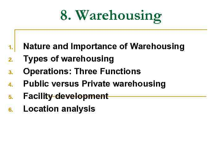 8 Warehousing 1 2 3 4 5 6