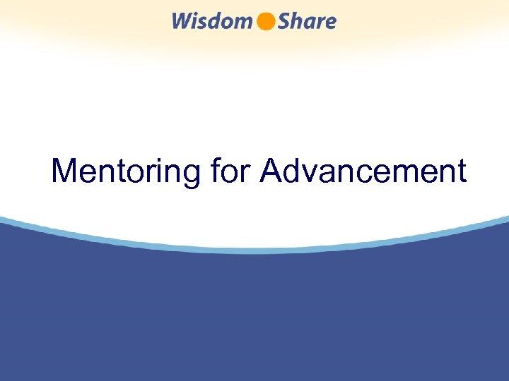 Mentoring for Advancement
