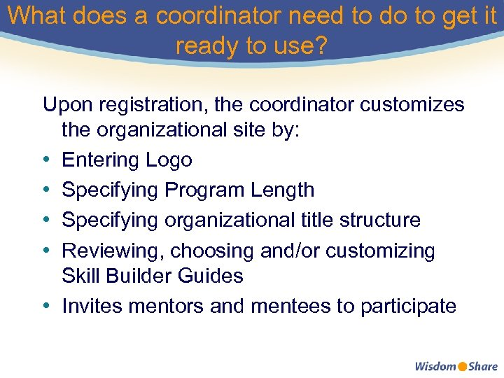 What does a coordinator need to do to get it ready to use? Upon
