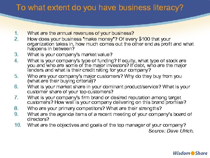 To what extent do you have business literacy? 1. 2. 3. 4. 5. 6.