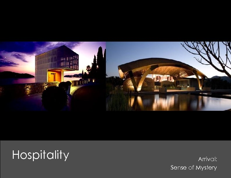 Hospitality Arrival: Sense of Mystery