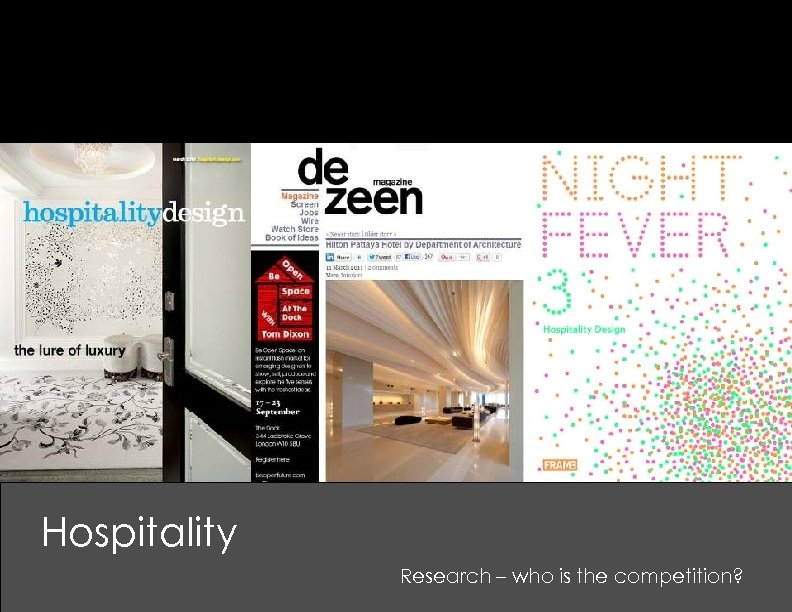 Hospitality Research – who is the competition?