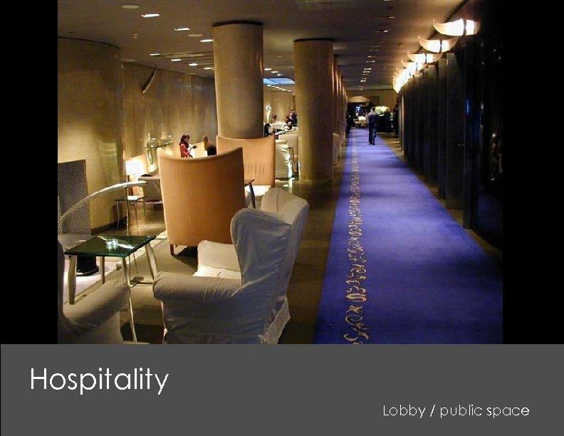 Hospitality Lobby / public space