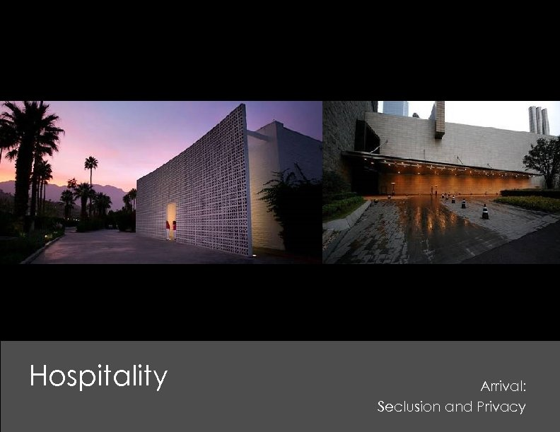 Hospitality Arrival: Seclusion and Privacy