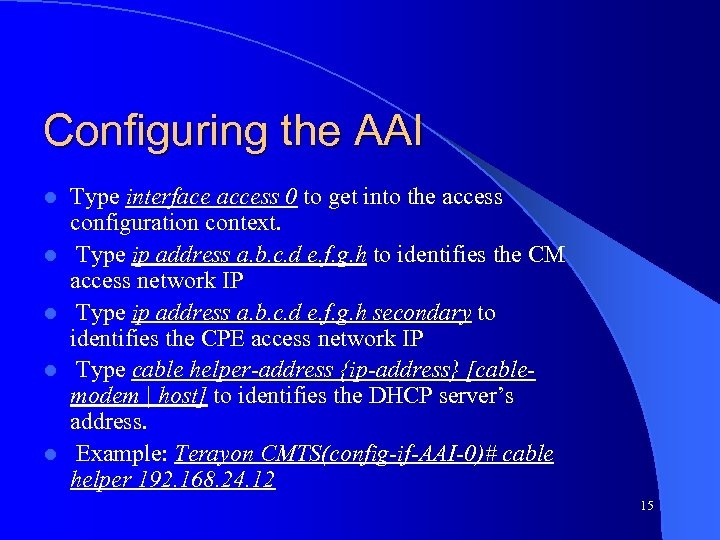 Configuring the AAI l l l Type interface access 0 to get into the