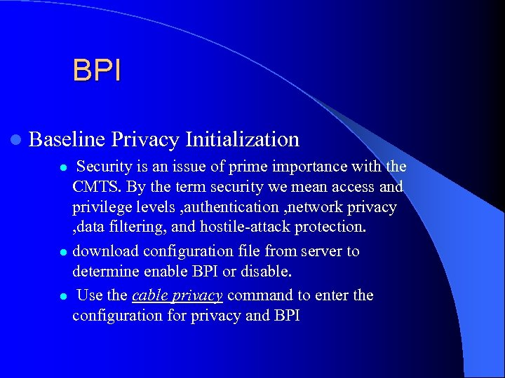 BPI l Baseline Privacy Initialization Security is an issue of prime importance with the