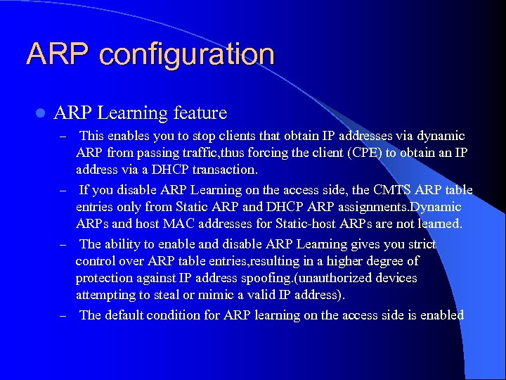 ARP configuration l ARP Learning feature – This enables you to stop clients that