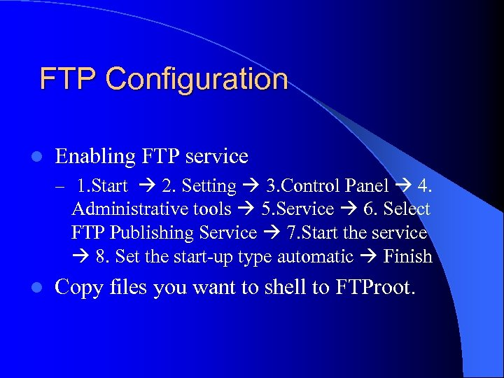 FTP Configuration l Enabling FTP service – 1. Start 2. Setting 3. Control Panel