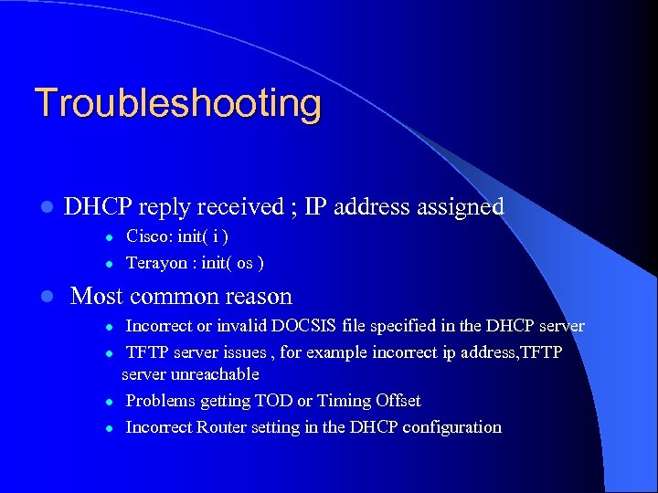 Troubleshooting l DHCP reply received ; IP address assigned l l l Cisco: init(