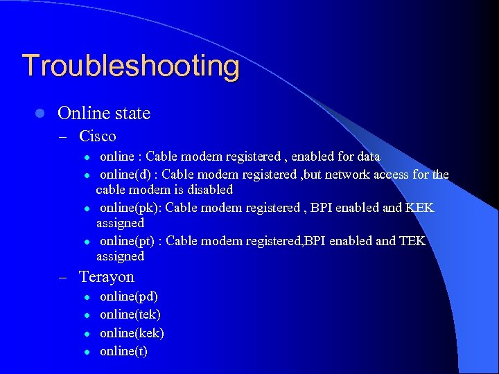 Troubleshooting l Online state – Cisco l l online : Cable modem registered ,