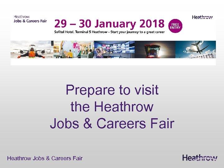 Prepare to visit the Heathrow Jobs & Careers Fair