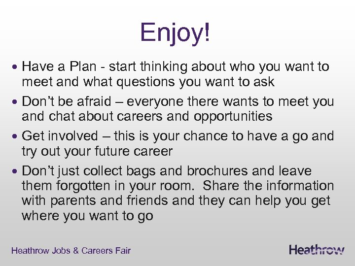 Enjoy! Have a Plan - start thinking about who you want to meet and