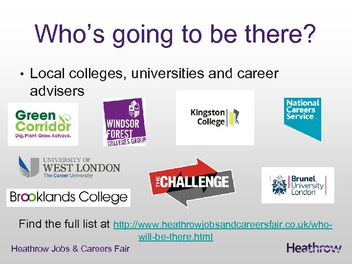 Who's going to be there? • Local colleges, universities and career advisers Find the