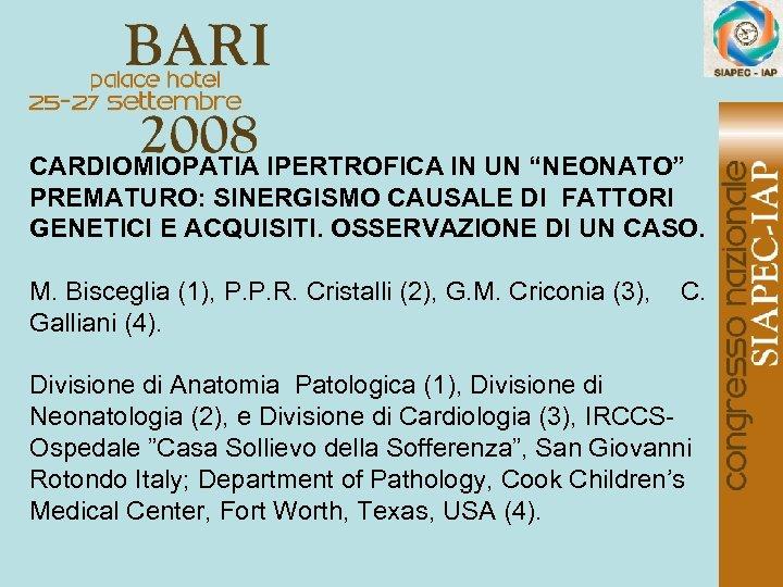 """CARDIOMIOPATIA IPERTROFICA IN UN """"NEONATO"""" PREMATURO: SINERGISMO CAUSALE DI FATTORI GENETICI E ACQUISITI. OSSERVAZIONE"""