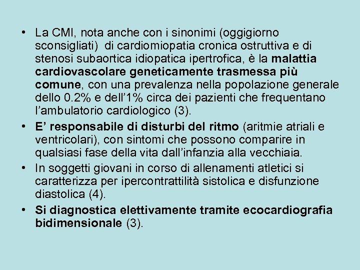 • La CMI, nota anche con i sinonimi (oggigiorno sconsigliati) di cardiomiopatia cronica
