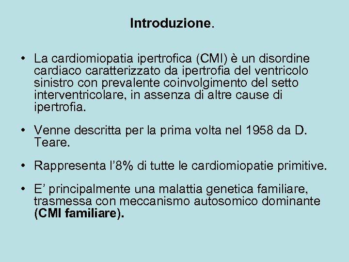 Introduzione. • La cardiomiopatia ipertrofica (CMI) è un disordine cardiaco caratterizzato da ipertrofia del
