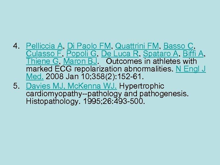 4. Pelliccia A, Di Paolo FM, Quattrini FM, Basso C, Culasso F, Popoli G,