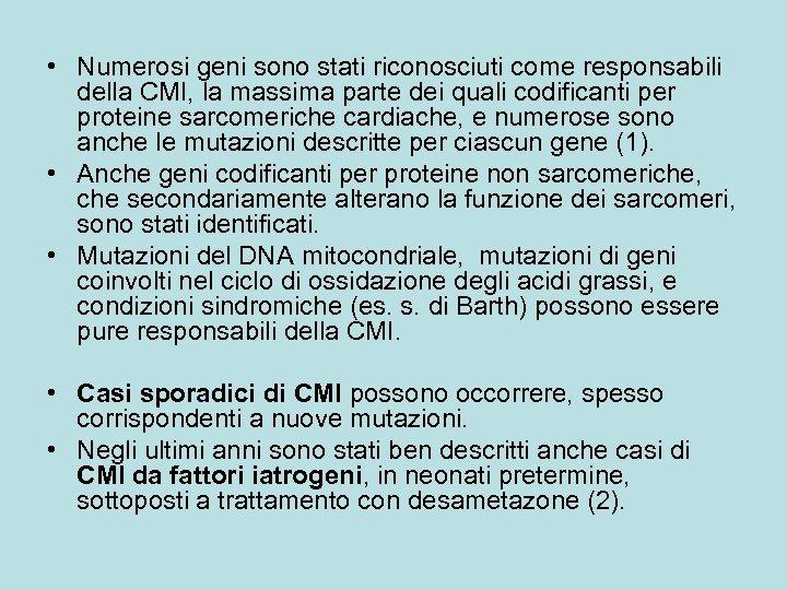 • Numerosi geni sono stati riconosciuti come responsabili della CMI, la massima parte