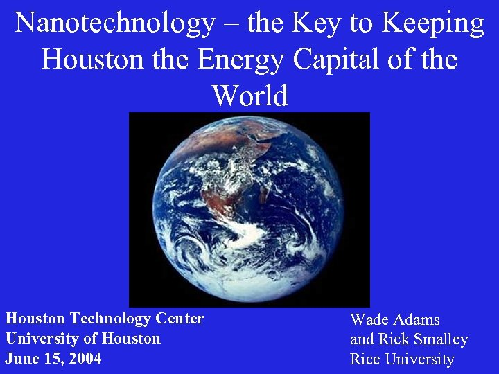 Nanotechnology – the Key to Keeping Houston the Energy Capital of the World Houston